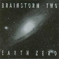 Brainstorm Two - Earth Zero  by BRAINSTORM album cover