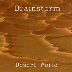 Desert World by BRAINSTORM album cover