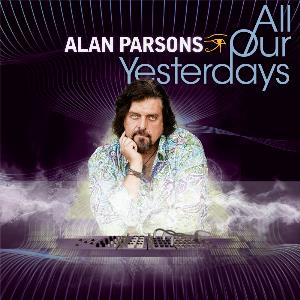 Alan Parsons Band All Our Yesterdays album cover