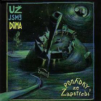 Uz Jsme Doma Poh�dky ze Zapotreb� (Fairytales from Needland) album cover