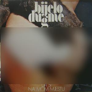 Sta Bi Dao Da Si Na Mom Mjestu by BIJELO DUGME album cover