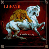 Larval - Predator or Prey CD (album) cover