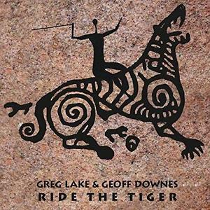 Greg Lake Greg Lake & Geoff Downes: Ride The Tiger album cover