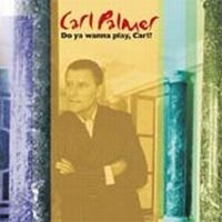 Carl Palmer Do Ya Wanna Play Carl? album cover