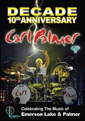 Carl Palmer - Decade - 10th Anniversaray: Celebrating The Music of Emerson, Lake and Palmer CD (album) cover