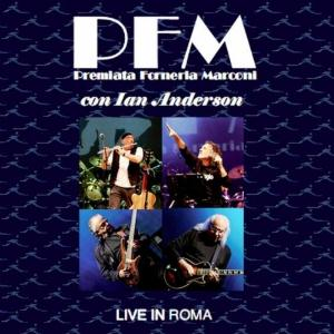 Premiata Forneria Marconi (PFM) Live in Roma (With Ian Anderson) album cover