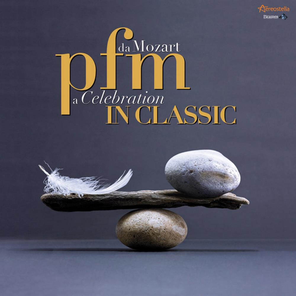 Premiata Forneria Marconi (PFM) - PFM In Classic - Da Mozart A Celebration CD (album) cover