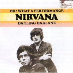Nirvana Oh! What A Performance / Darling Darlene album cover