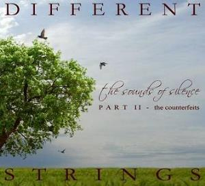 Different Strings - The Sounds Of Silence Part II - The Counterfeits CD (album) cover