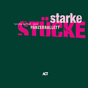 Starke Stücke by PANZERBALLETT album cover