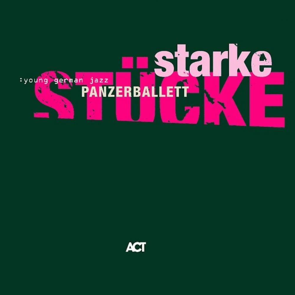 Starke Stücke by PANZERBALLETT album cover