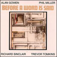 Miller, Sinclair, Tomkins Gowen - Before A Word Is Said  CD (album) cover
