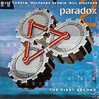 Billy Cobham Wolfgang Schmid / Bill Bickford / Billy Cobham: Paradox, The First Second album cover