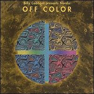 Billy Cobham Billy Cobham Presents Nordic: Off Color album cover