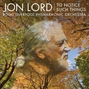 Jon Lord To Notice Such Things album cover