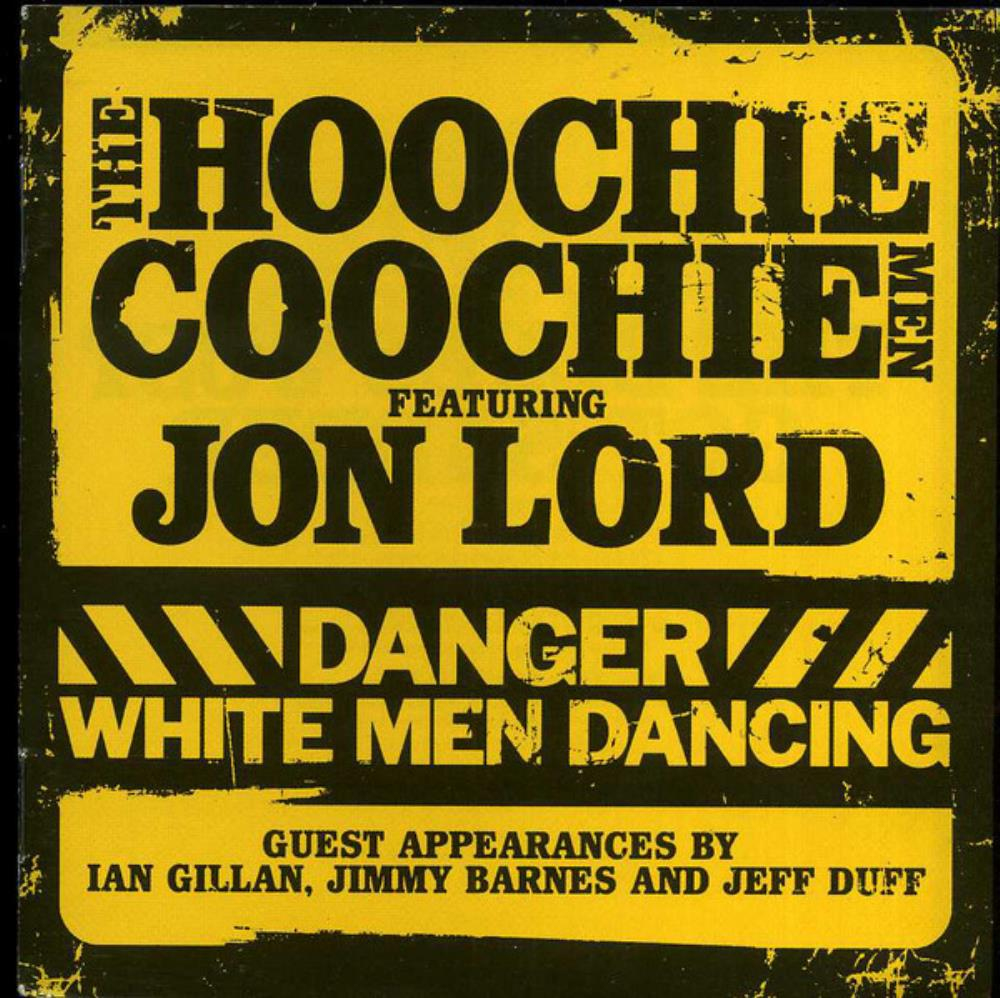 The Hoochie Coochie Men — Danger. White Men Dancing (2007)