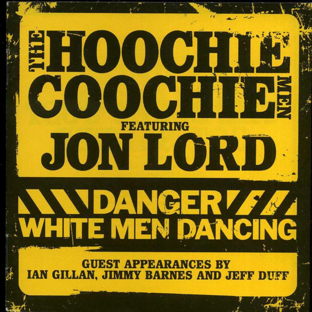 The Hoochie Coochie Men — Danger. White Men Dancing (2007)