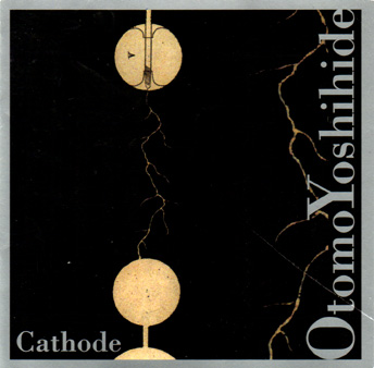 Cathode by OTOMO YOSHIHIDE album cover