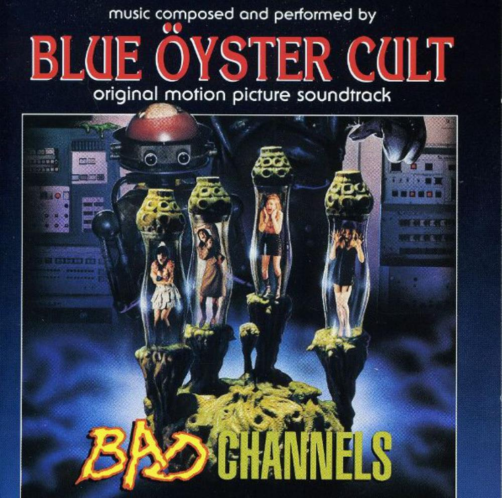Blue Öyster Cult Bad Channels (Original Motion Picture Soundtrack) album cover