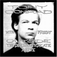 Tony Conrad Outside The Dream Syndicate ALIVE album cover