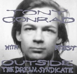 Tony Conrad - Outside The Dream Syndicate CD (album) cover