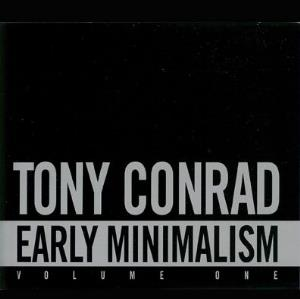 Tony Conrad Early Minimalism - Volume One album cover