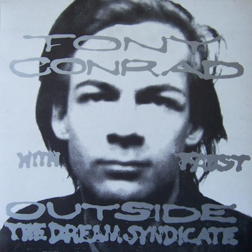 Tony Conrad & Faust: Outside The Dream Syndicate by CONRAD, TONY album cover