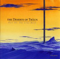 Part III: The Lilac Moon (as The Deserts of Traun) by TRAUN album cover