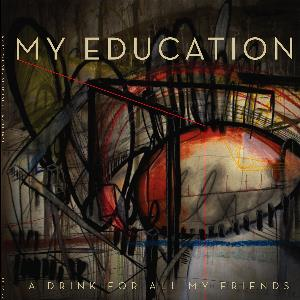 My Education A Drink For All My Friends album cover