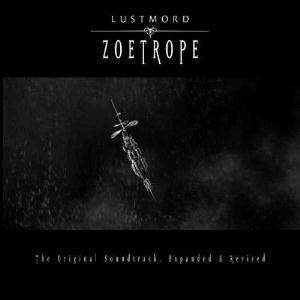 Zoetrope by LUSTMORD album cover