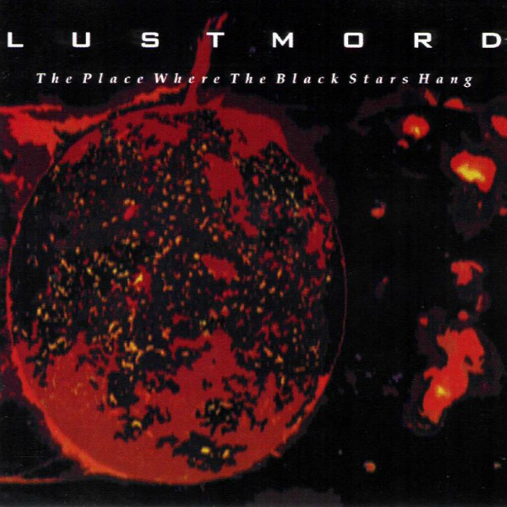 The Place Where The Black Stars Hang by LUSTMORD album cover