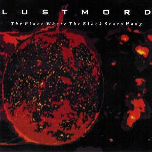 Lustmord The Place Where The Black Stars Hang album cover