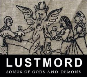 Lustmord - Songs of Gods and Demons CD (album) cover