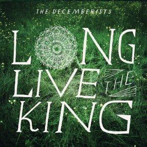 The Decemberists Long Live the King album cover