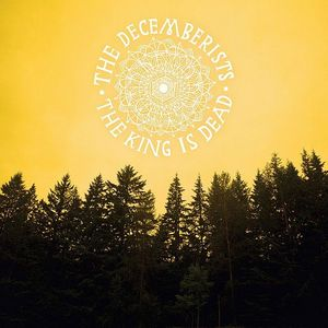 The King Is Dead by DECEMBERISTS, THE album cover