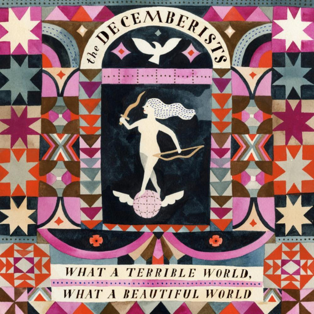 What A Terrible World, What A Beautiful World by DECEMBERISTS, THE album cover