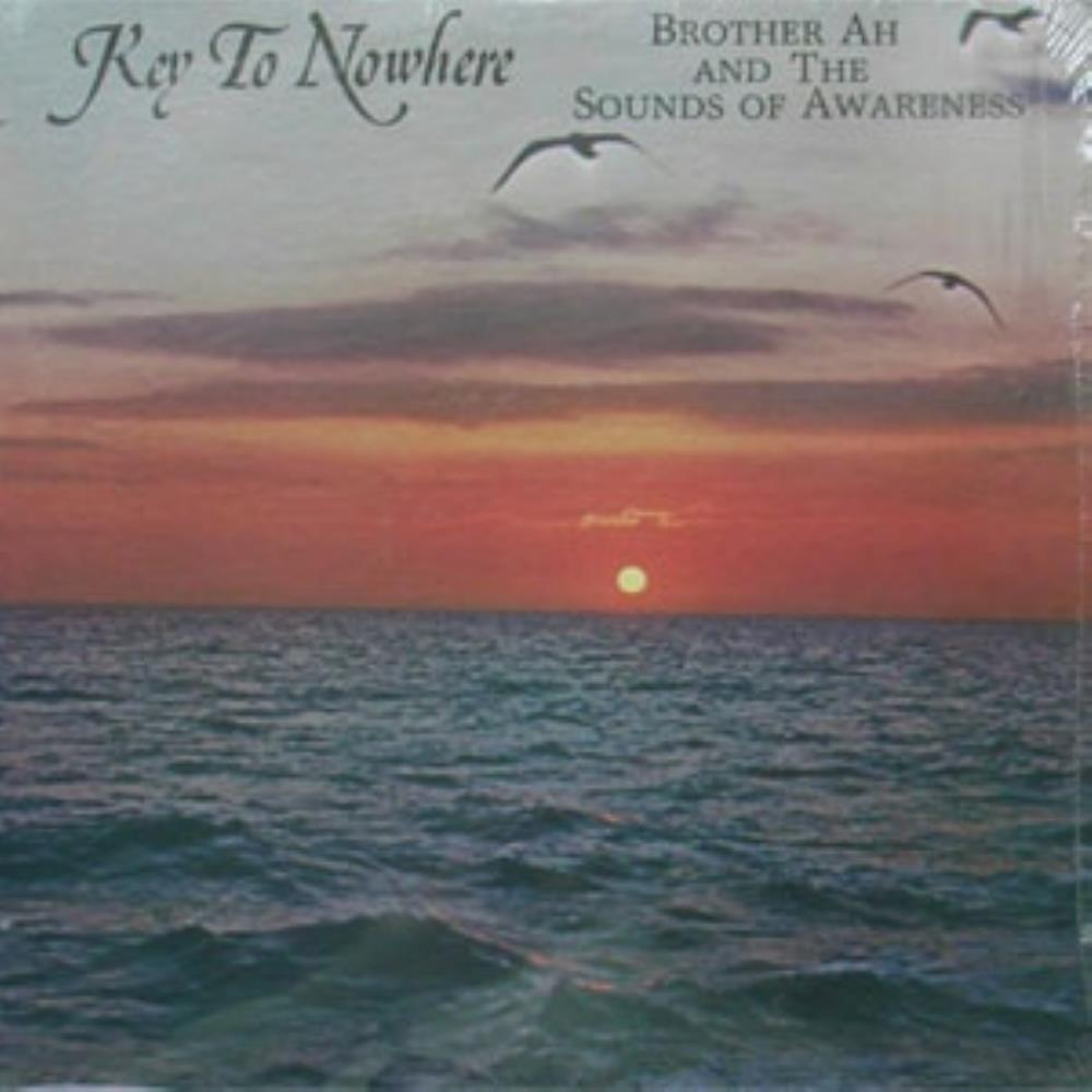Brother Ah Brother Ah and The Sounds Of Awareness: Key To Nowhere album cover