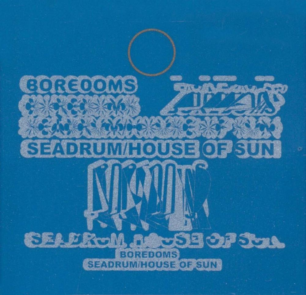 Seadrum / House Of Sun by BOREDOMS album cover