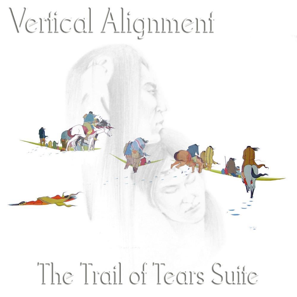 The Trail Of Tears Suite by VERTICAL ALIGNMENT album cover