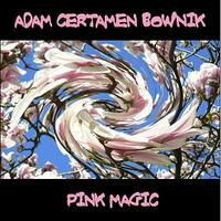 Adam Certamen Bownik Pink Magic album cover