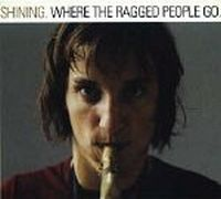 Shining Where The Ragged People Go  album cover