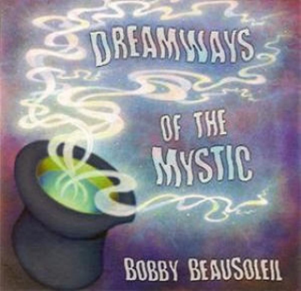 Dreamways Of The Mystic by BEAUSOLEIL, BOBBY album cover