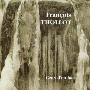 Ceux D'en Face by THOLLOT, FRAN�OIS album cover