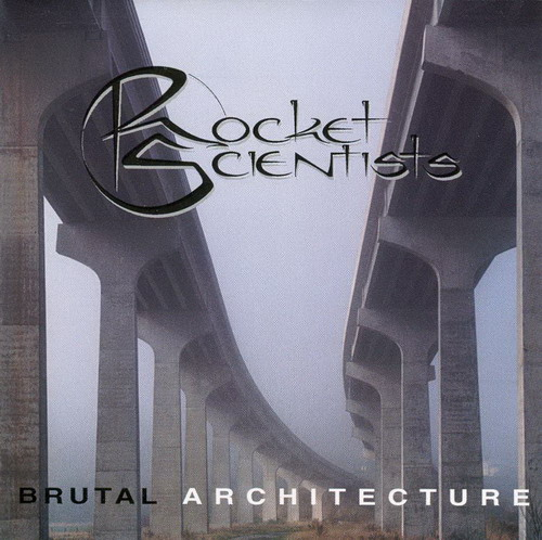 Rocket Scientists - Brutal Architecture CD (album) cover