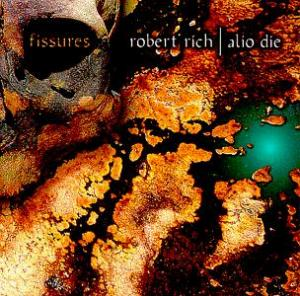 Robert Rich Fissures (with Alio Die) album cover