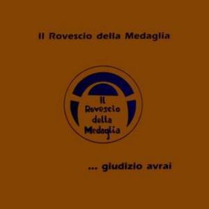 ...Giudizio Avrai by ROVESCIO DELLA MEDAGLIA, IL album cover