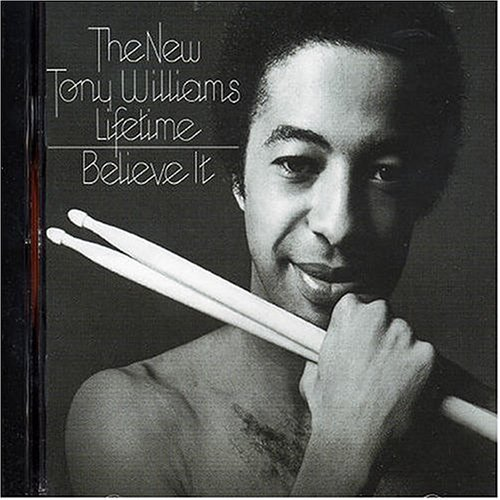 Tony Williams Lifetime Believe It album cover