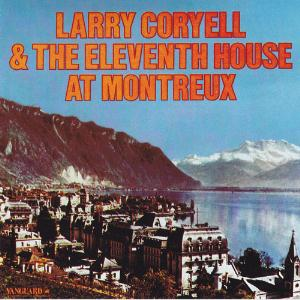 Larry Coryell Larry Coryell & The Eleventh House At Montreux album cover