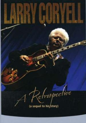 Larry Coryell - A Retrospective (A sequel to his story) CD (album) cover