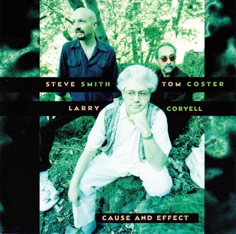 Larry Coryell - Larry Coryell, Steve Smith & Tom Coster: Cause And Effect CD (album) cover